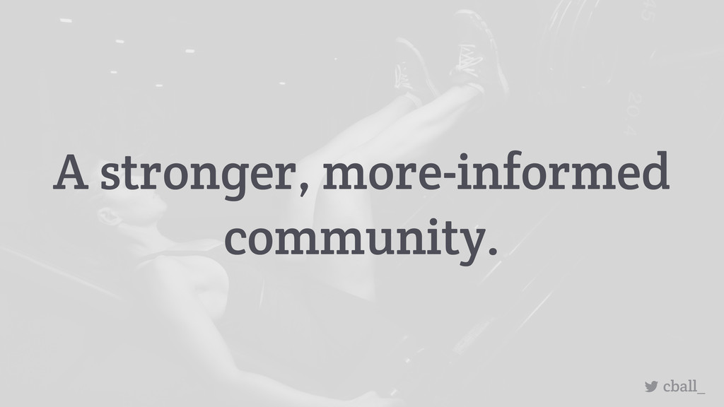 A stronger, more-informed community. cball_