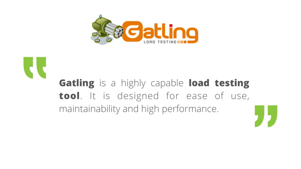 Gatling is a highly capable load testing tool. ...
