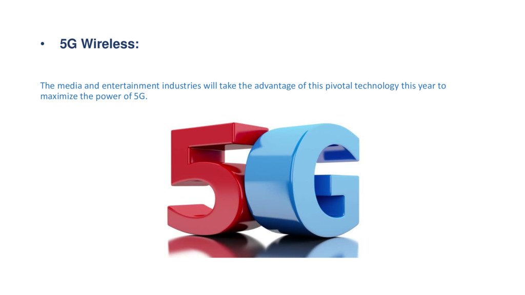• 5G Wireless: The media and entertainment indu...