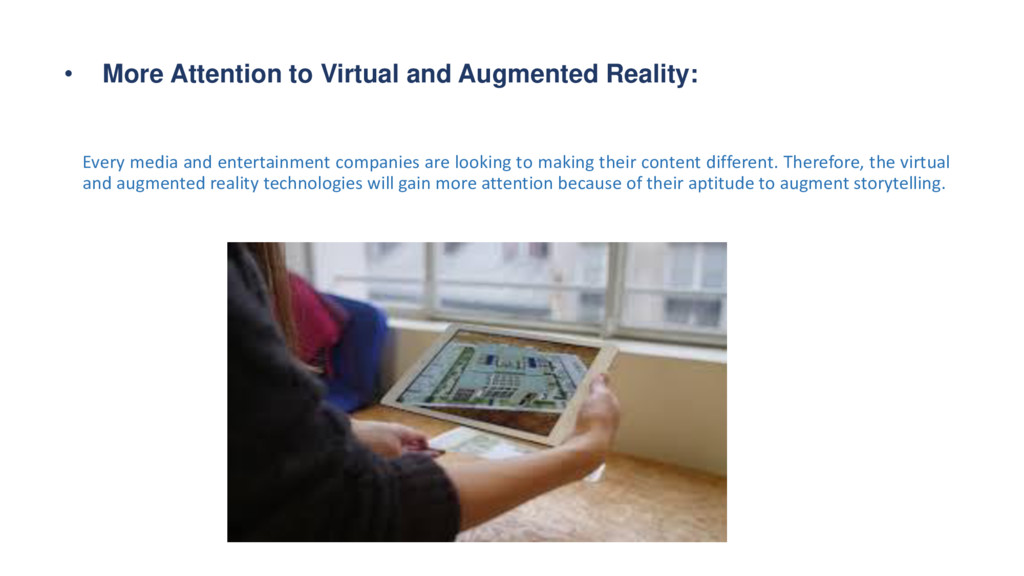 • More Attention to Virtual and Augmented Reali...