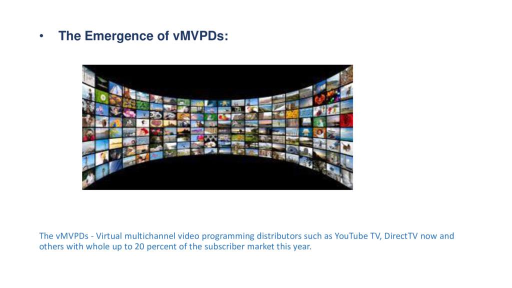 • The Emergence of vMVPDs: The vMVPDs - Virtual...