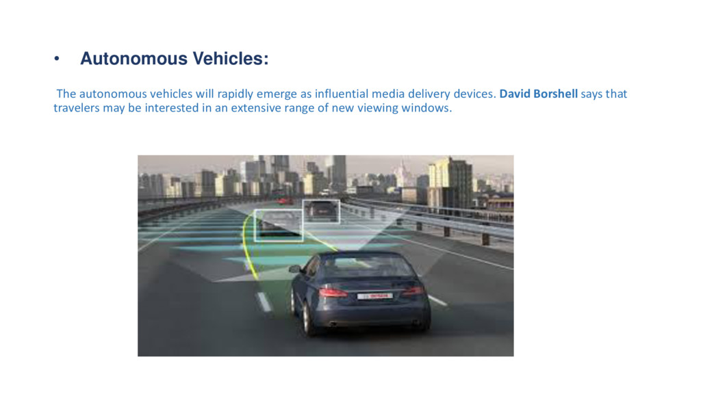 • Autonomous Vehicles: The autonomous vehicles ...