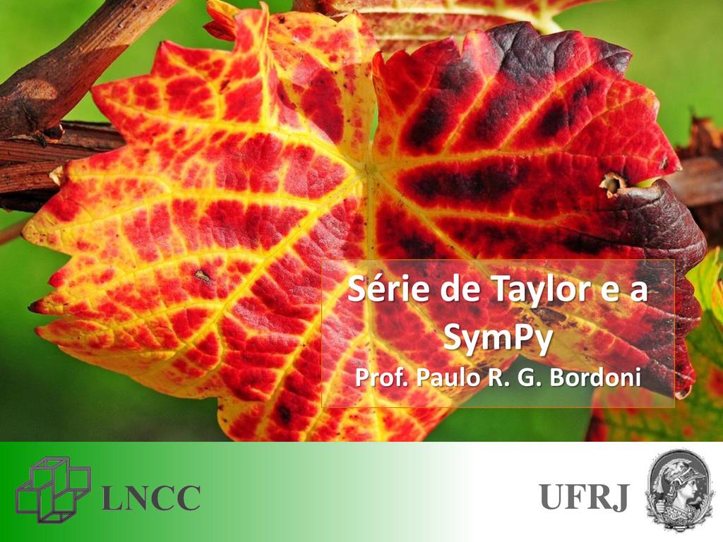 Série de Taylor e a SymPy Prof. Paulo R. G. Bor...