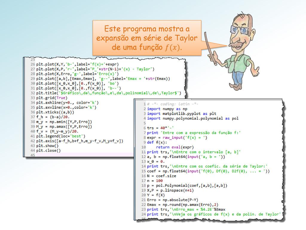 Este programa mostra a expansão em série de Tay...