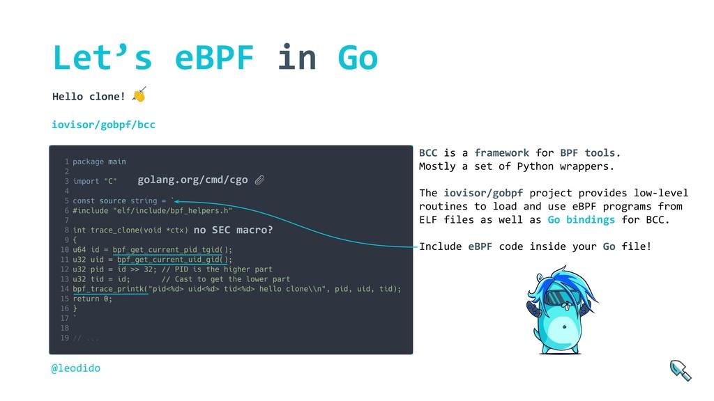 Let's eBPF in Go Hello clone!  iovisor/gobpf/bc...