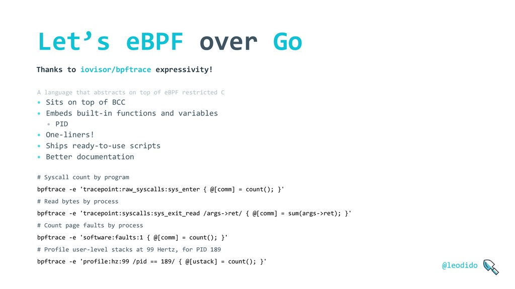 Let's eBPF over Go • Sits on top of BCC • Embed...