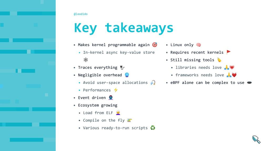 @leodido • Makes kernel programmable again  • I...