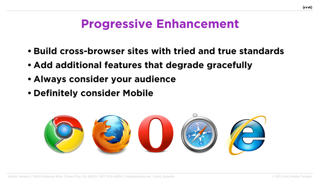 • Build cross-browser sites with tried and true...