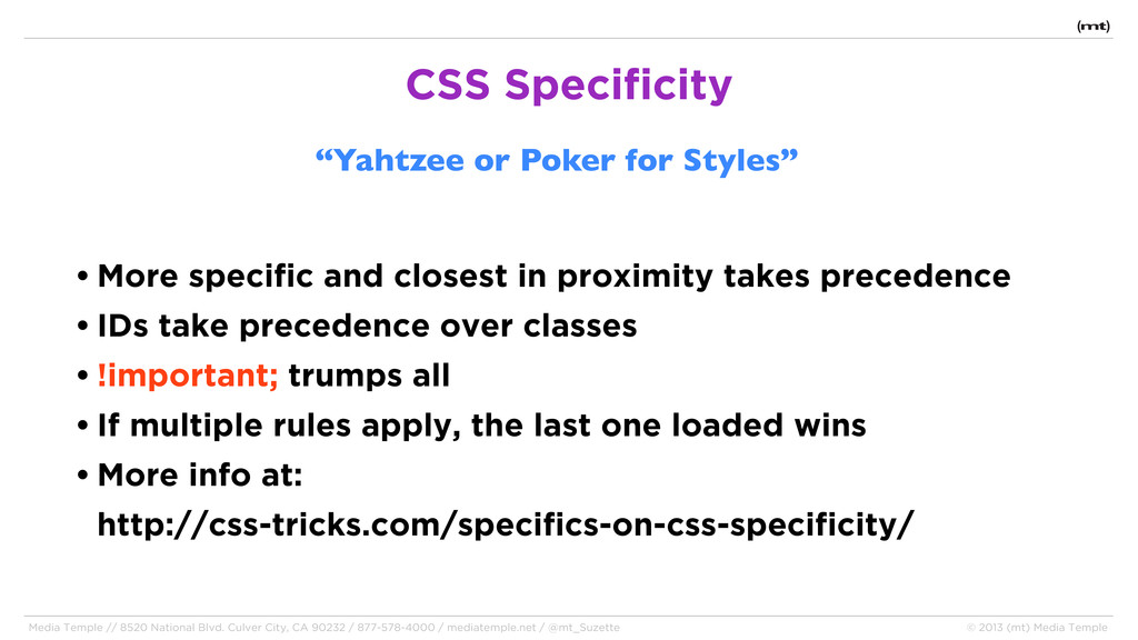 • More specific and closest in proximity takes ...