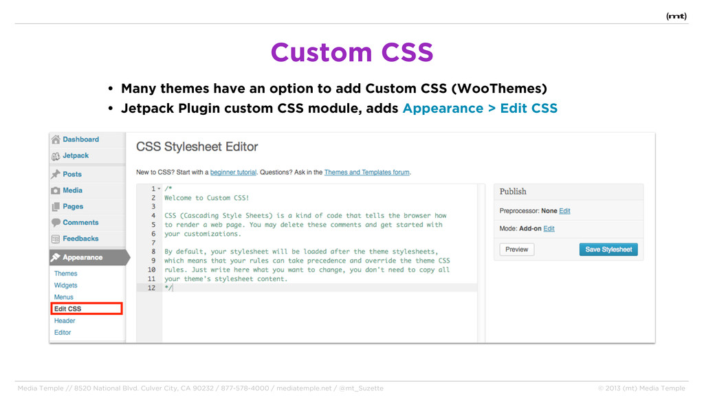 • Many themes have an option to add Custom CSS ...