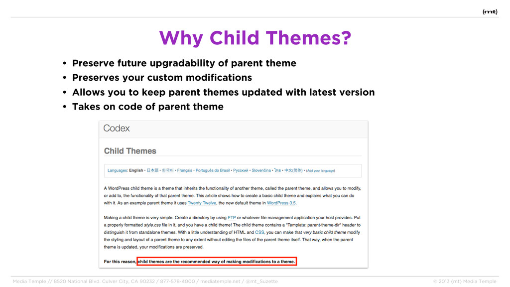 • Preserve future upgradability of parent theme...