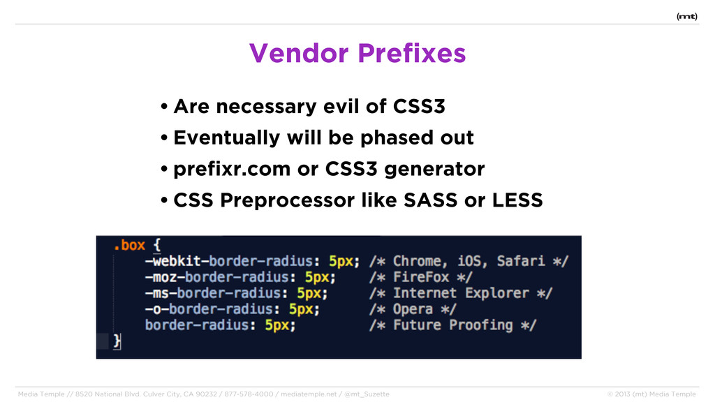 • Are necessary evil of CSS3 • Eventually will ...
