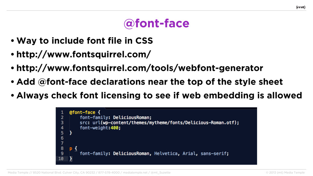 • Way to include font file in CSS • http://www....