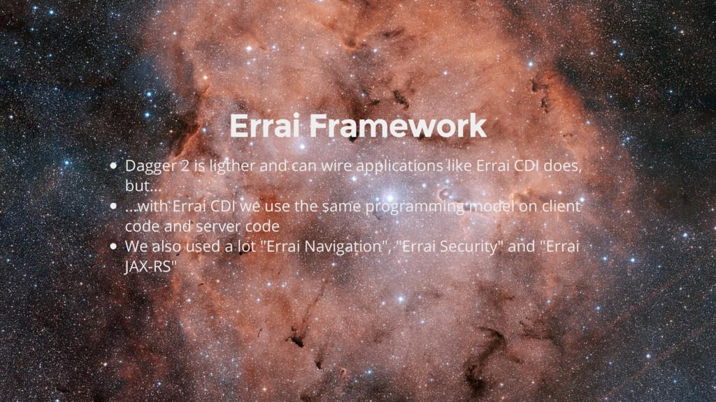 Errai Framework Dagger 2 is ligther and can wir...