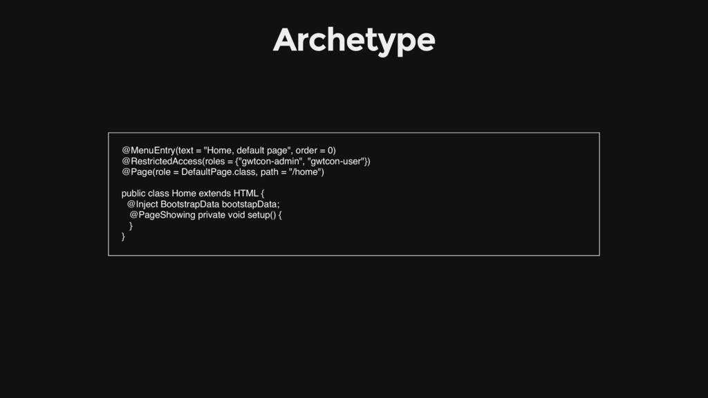 """Archetype @MenuEntry(text = """"Home, default page..."""
