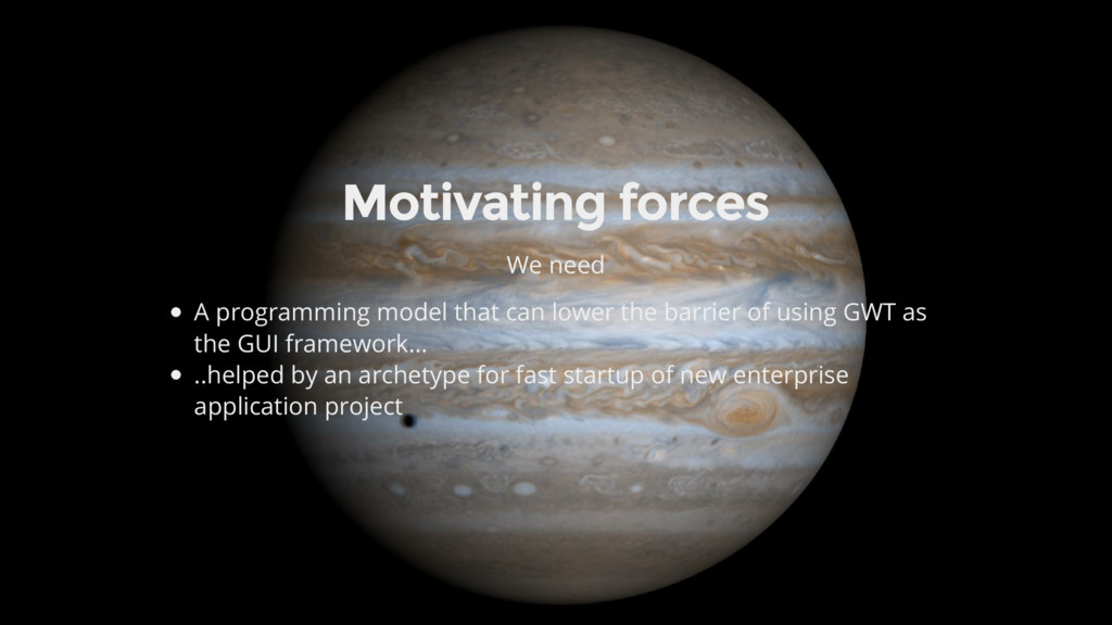 Motivating forces We need A programming model t...