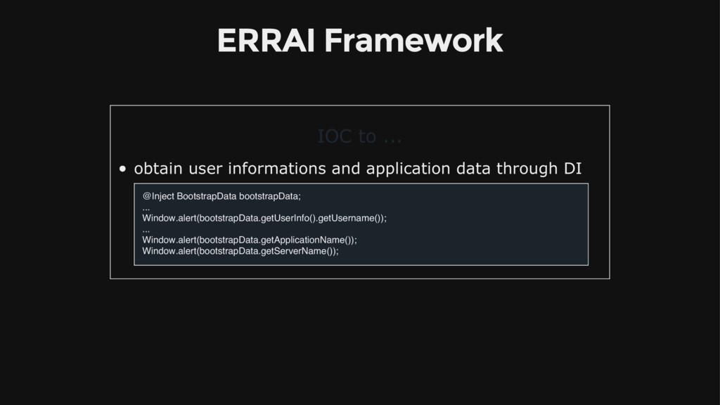 ERRAI Framework IOC to ... obtain user informat...