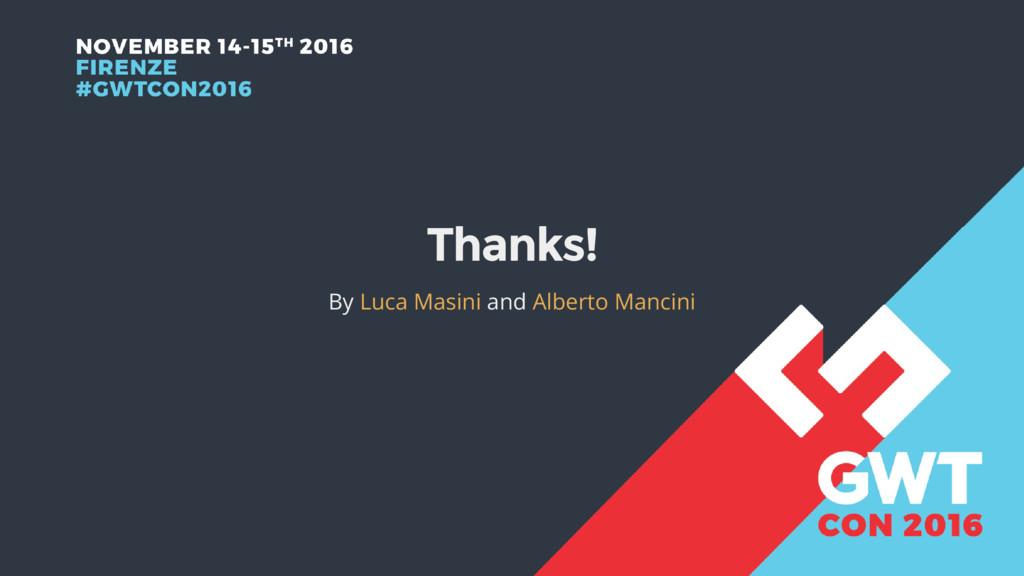 Thanks! By and Luca Masini Alberto Mancini
