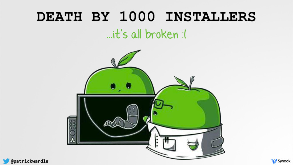 @patrickwardle DEATH BY 1000 INSTALLERS ...it's...