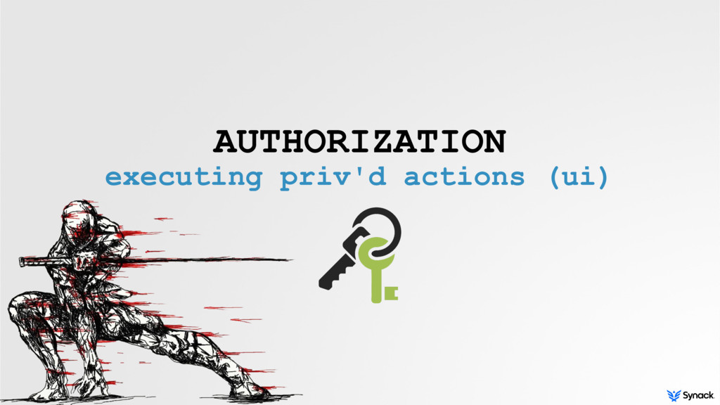 AUTHORIZATION executing priv'd actions (ui)