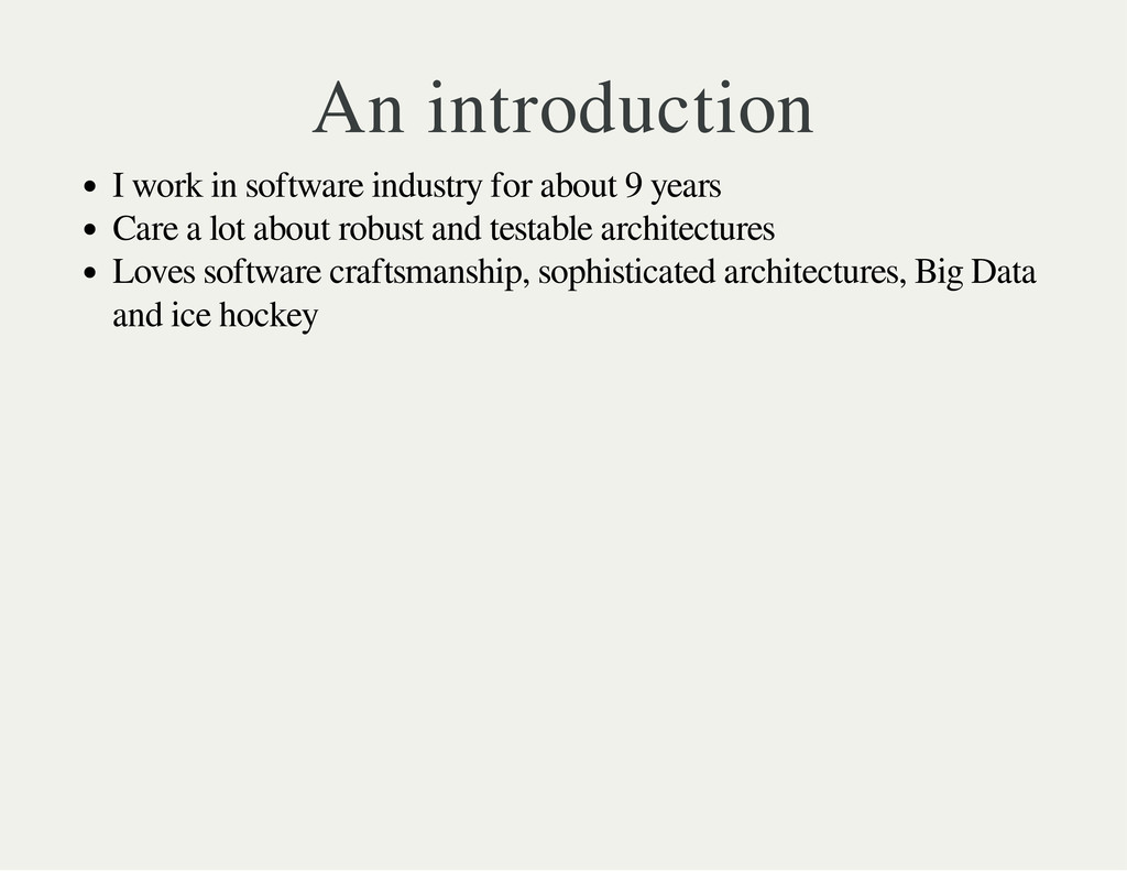 An introduction I work in software industry for...