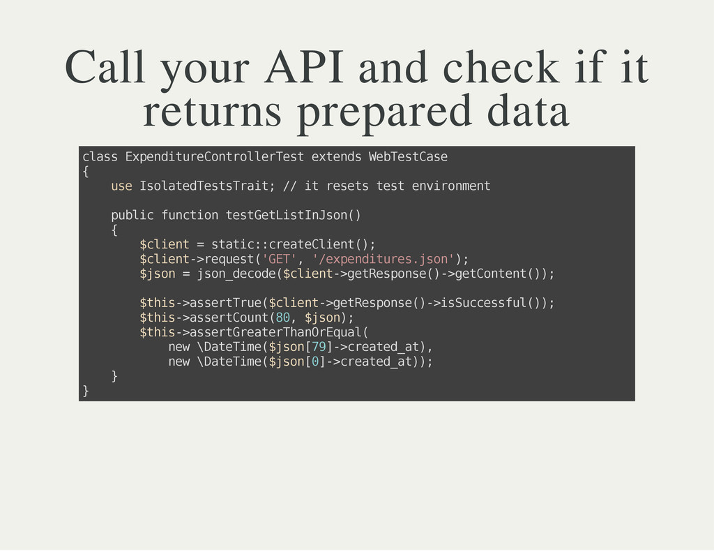 Call your API and check if it returns prepared ...