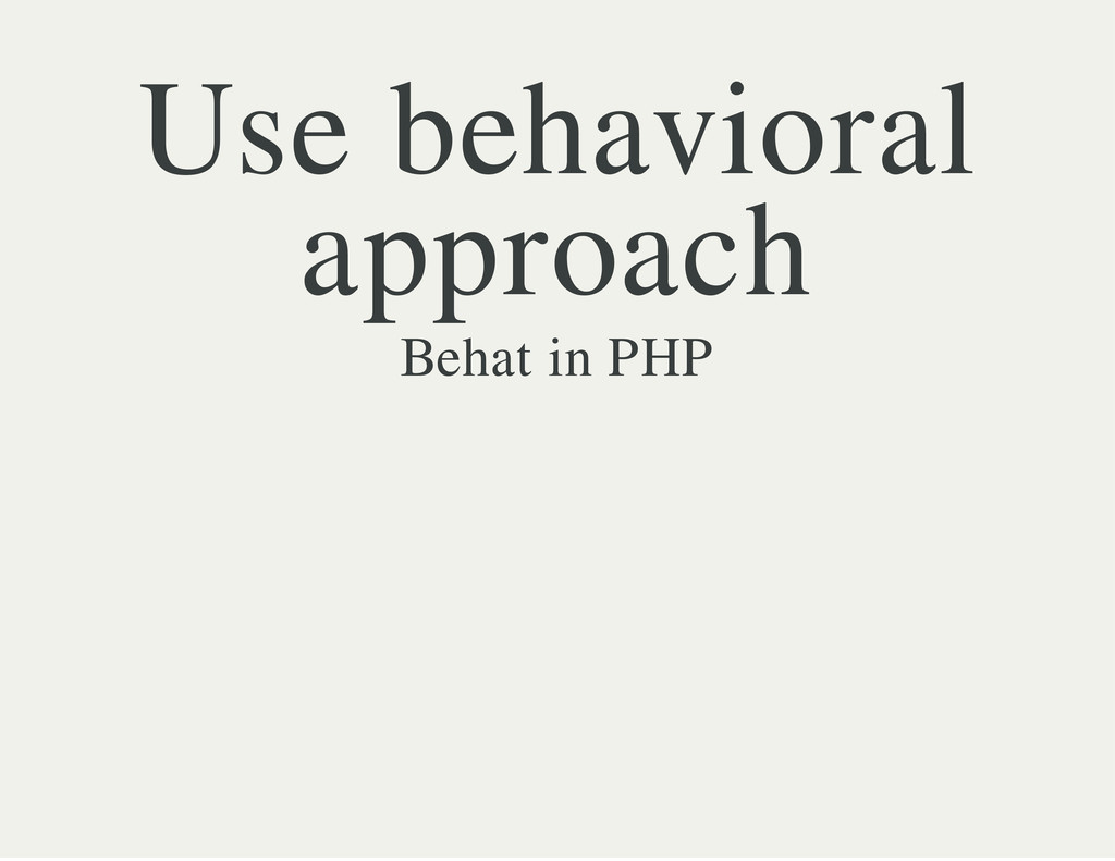 Use behavioral approach Behat in PHP