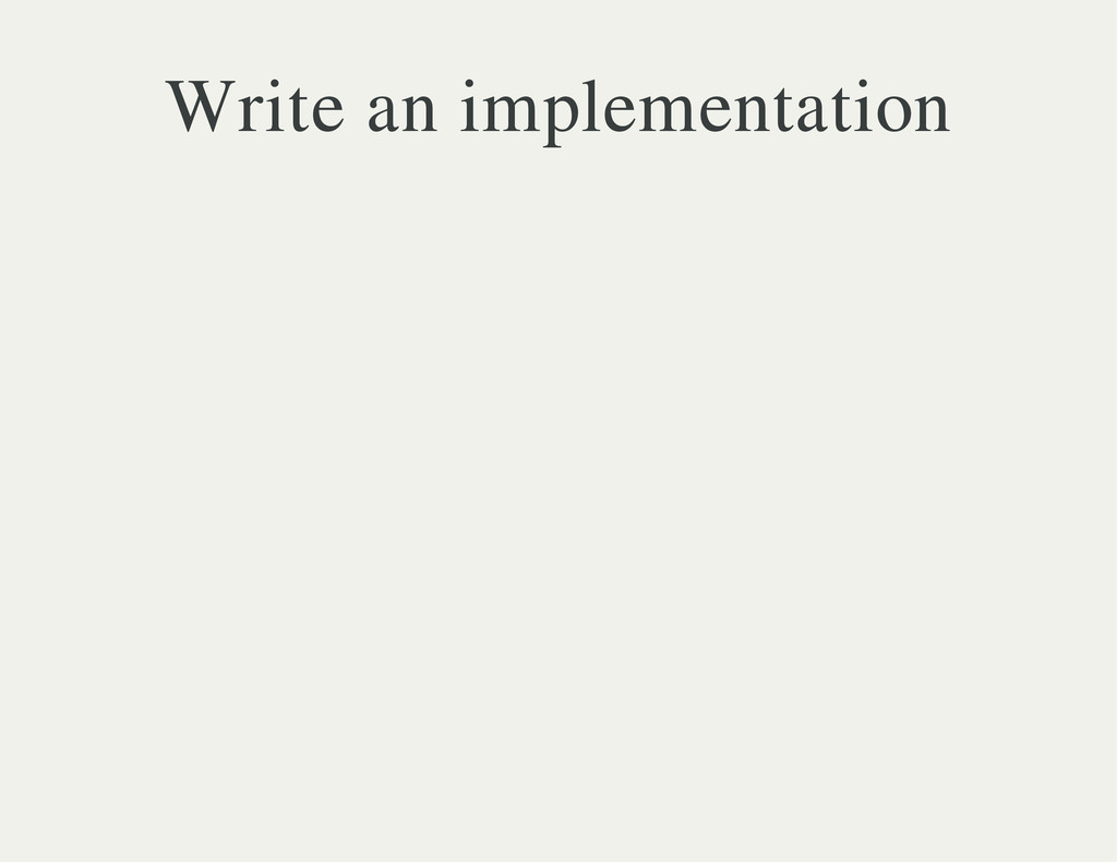 Write an implementation