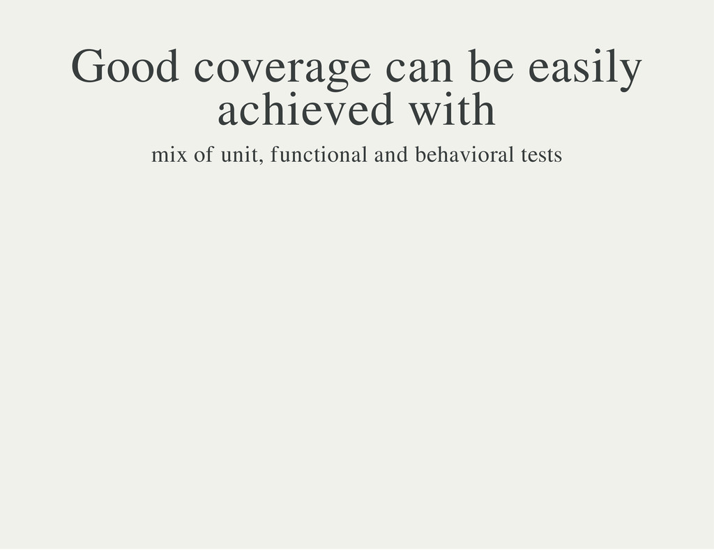 Good coverage can be easily achieved with mix o...