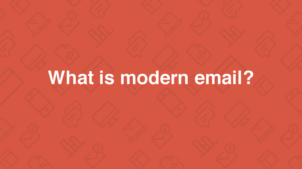 What is modern email?