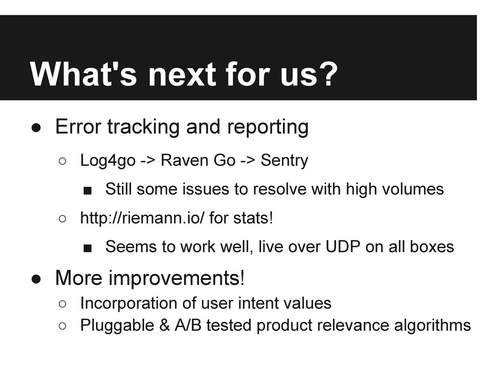 What's next for us? ● Error tracking and report...