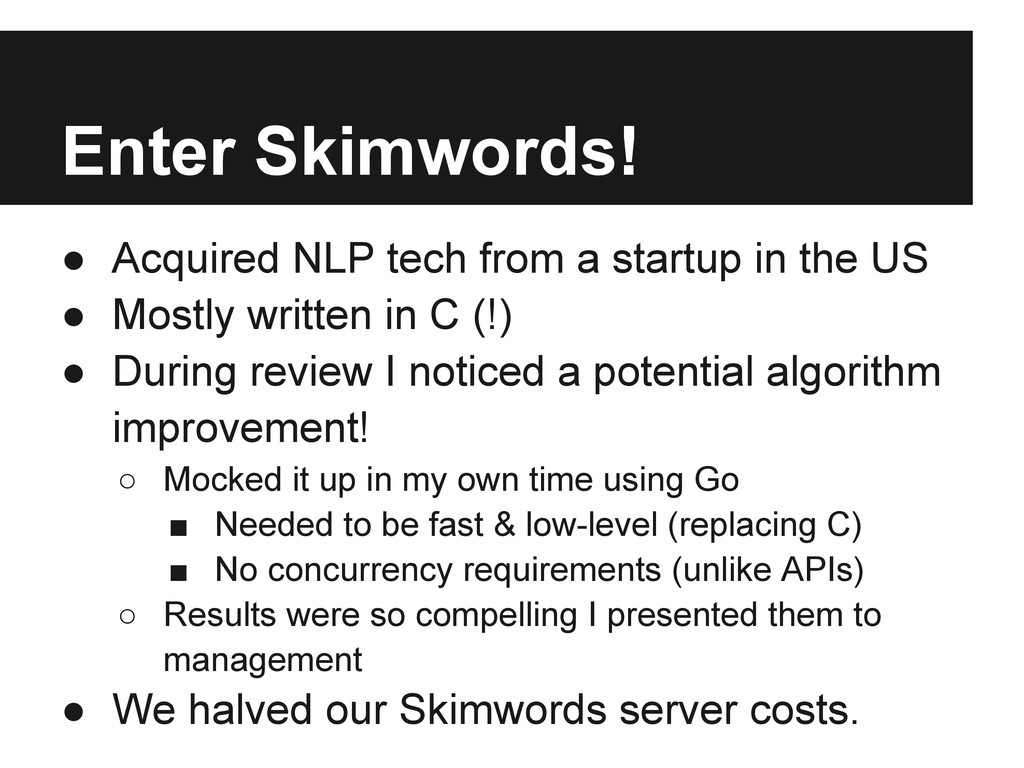 Enter Skimwords! ● Acquired NLP tech from a sta...