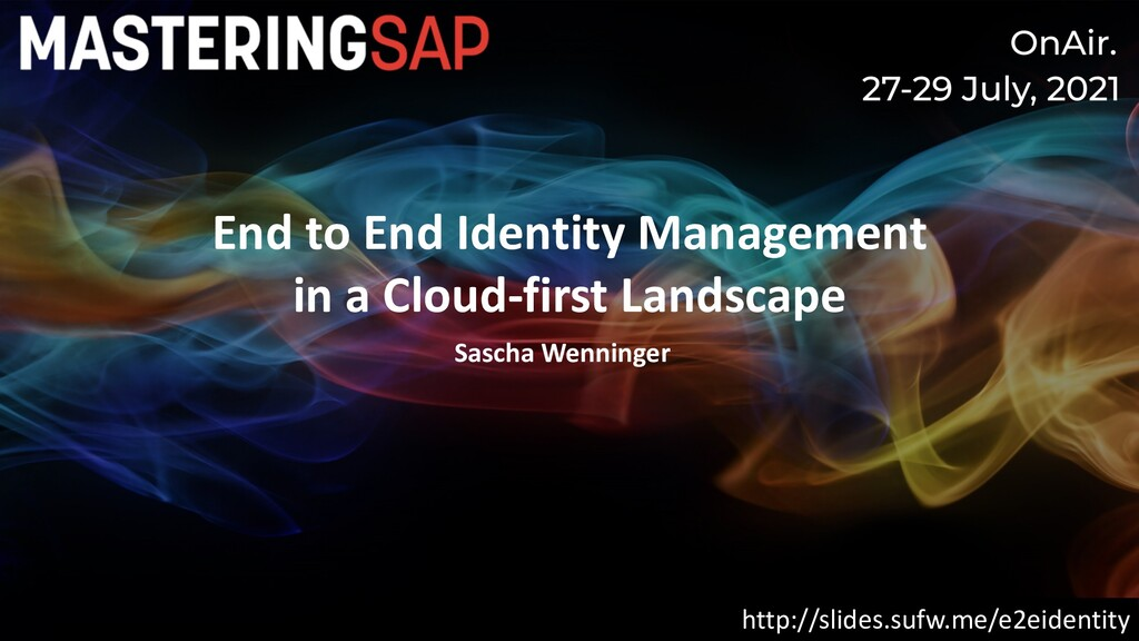 End to End Identity Management in a Cloud-first...