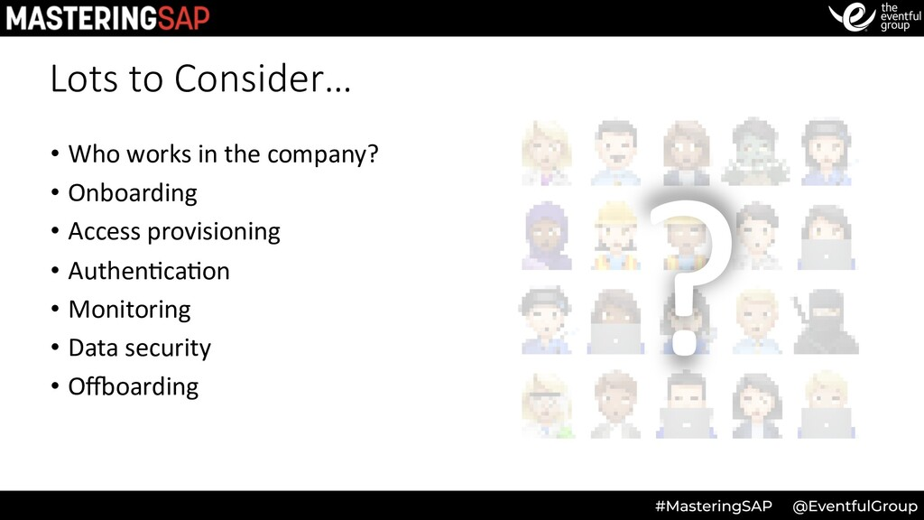 Lots to Consider… • Who works in the company? •...