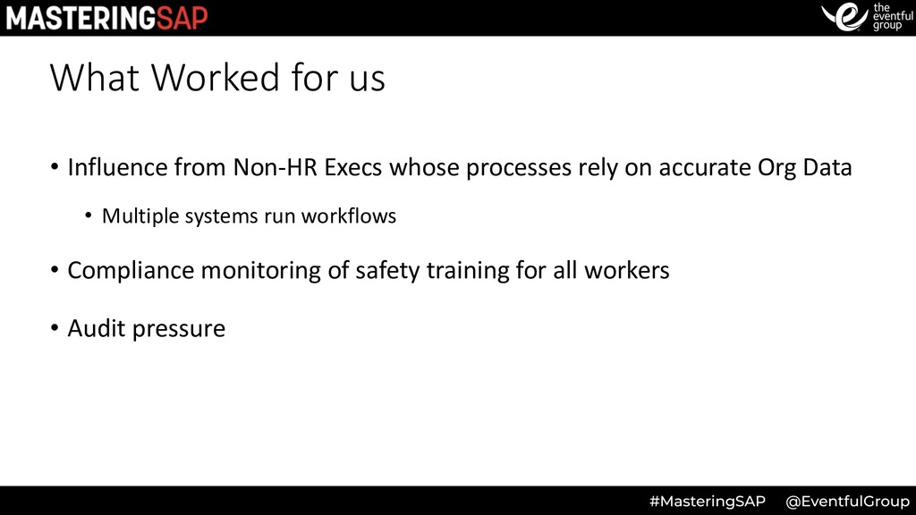 What Worked for us • Influence from Non-HR Exec...