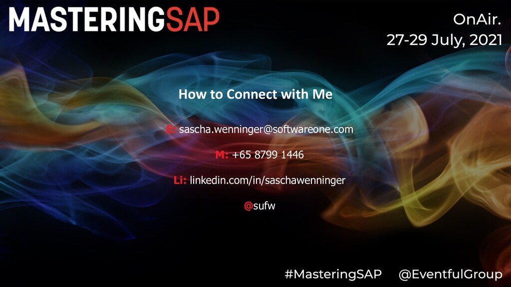 How to Connect with Me E: sascha.wenninger@soft...