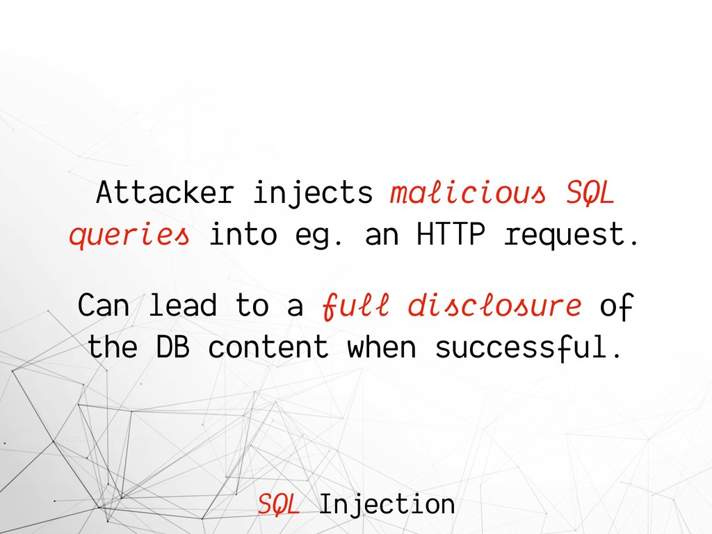 SQL Injection Attacker injects malicious SQL qu...
