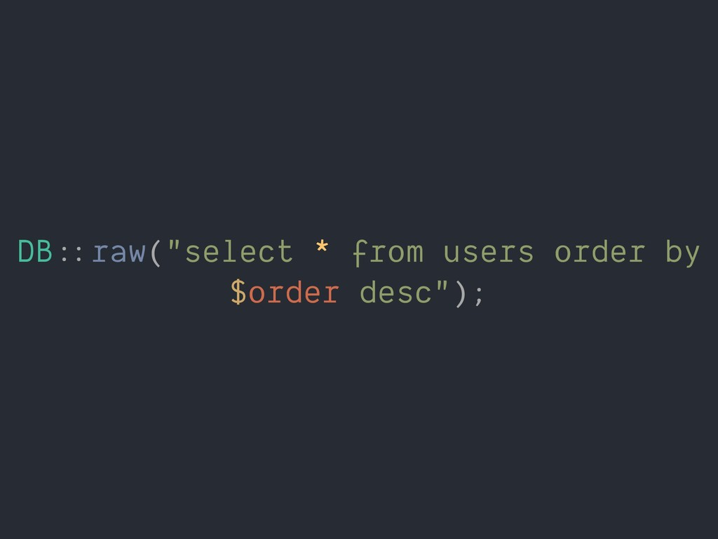 """DB#$raw(""""select * from users order by $order de..."""