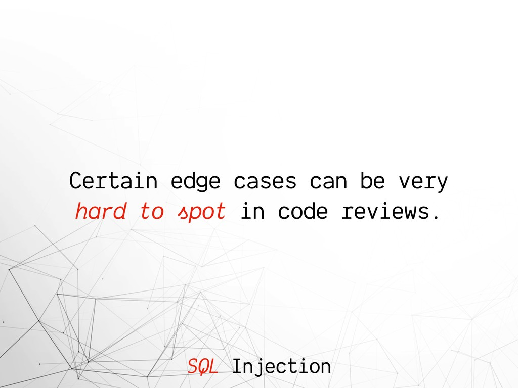 SQL Injection Certain edge cases can be very ha...