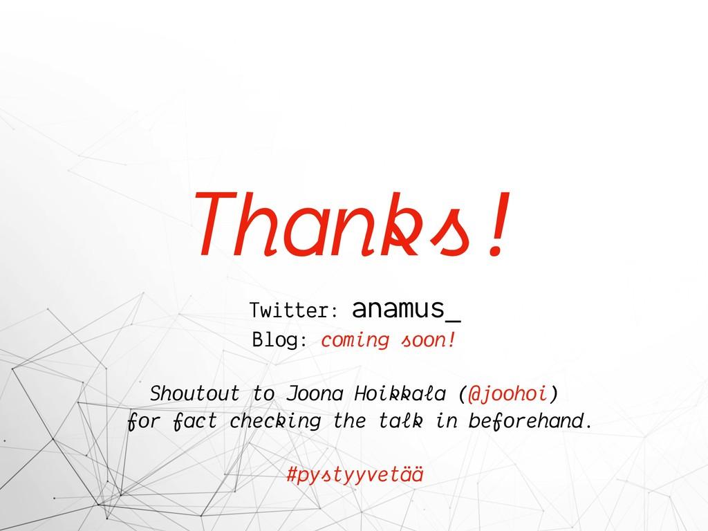 Thanks! Twitter: anamus_ Blog: coming soon! Sho...