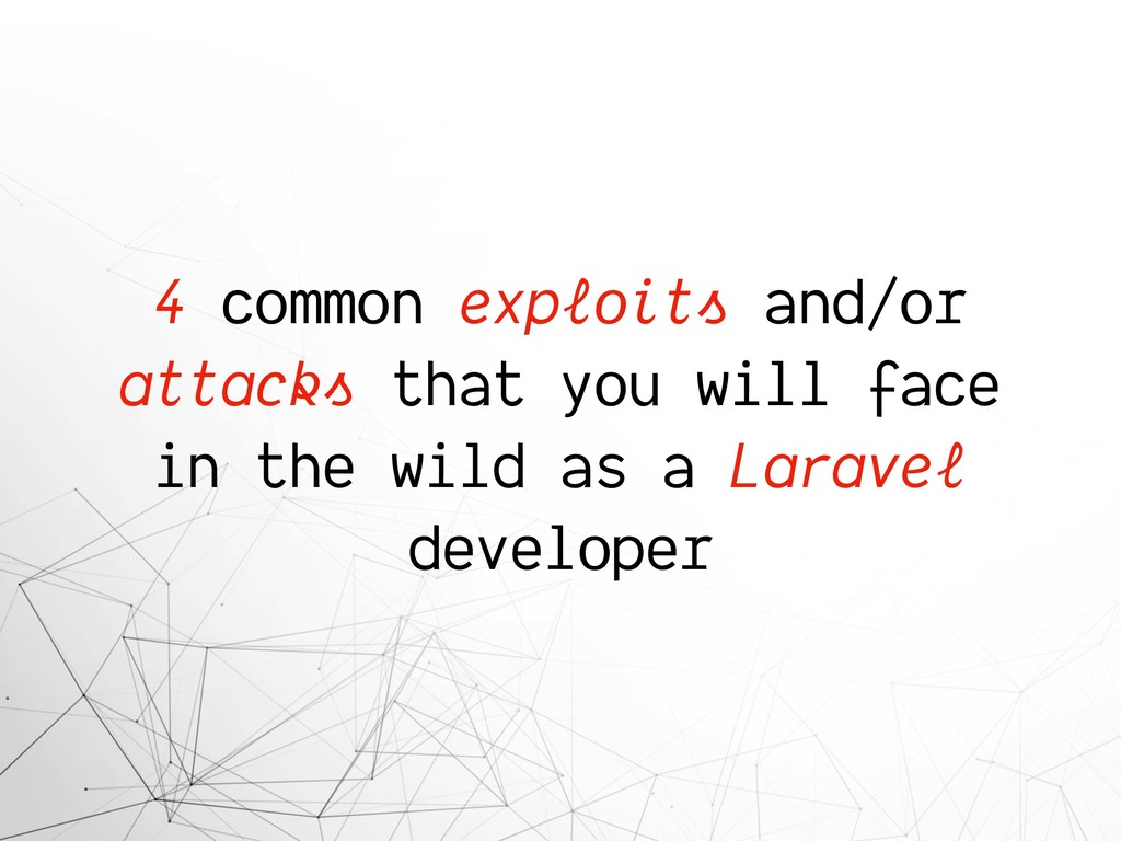 4 common exploits and/or attacks that you will ...