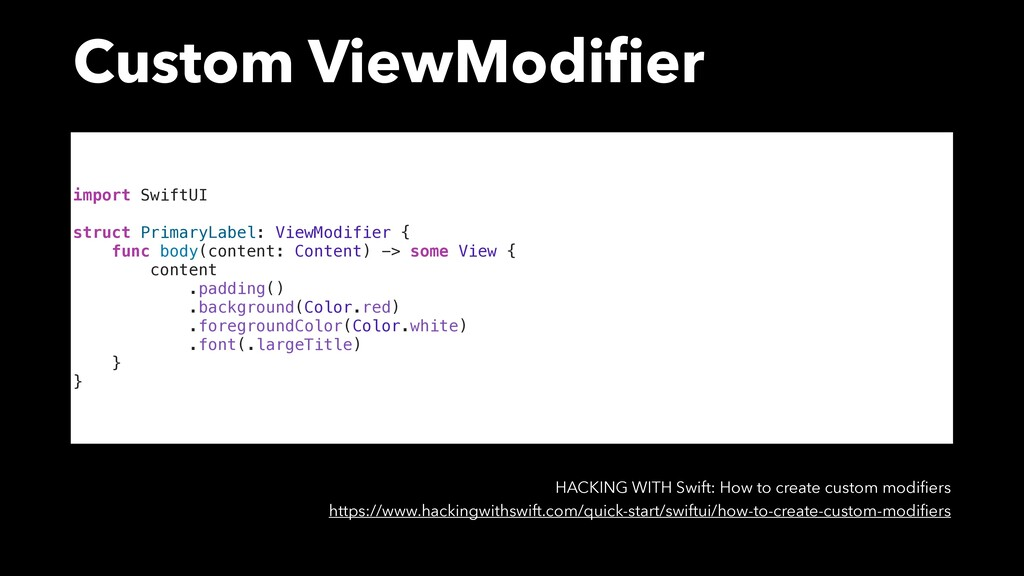 Custom ViewModifier import SwiftUI struct Primar...