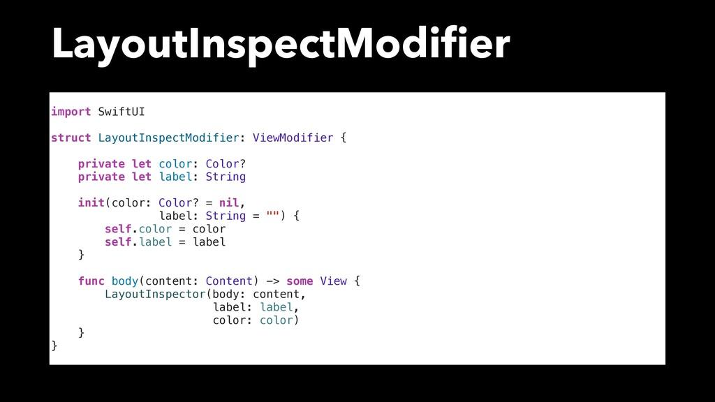 LayoutInspectModifier import SwiftUI struct Layo...