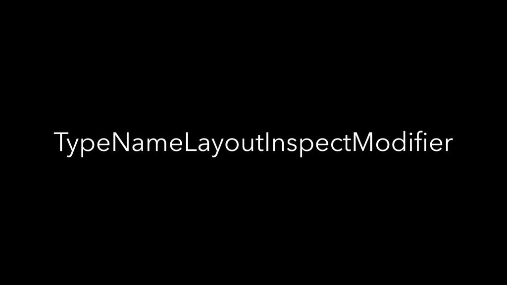 TypeNameLayoutInspectModifier