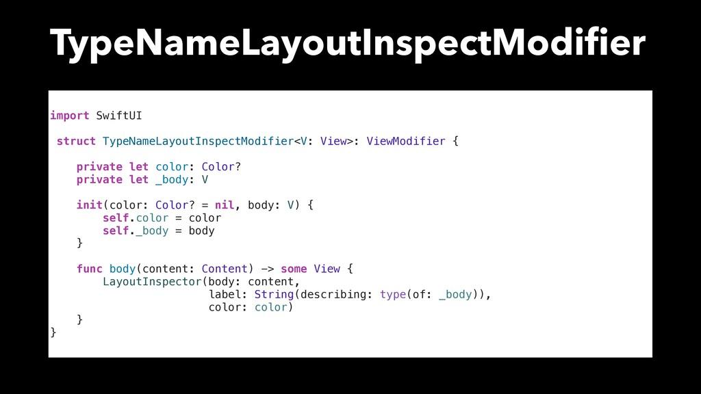 TypeNameLayoutInspectModifier import SwiftUI str...
