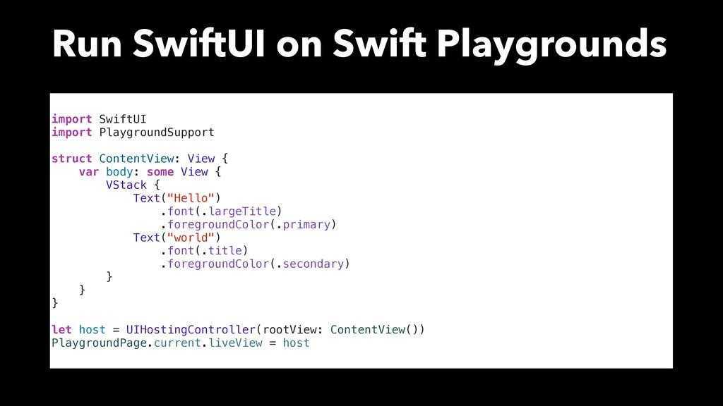 Run SwiftUI on Swift Playgrounds import SwiftUI...
