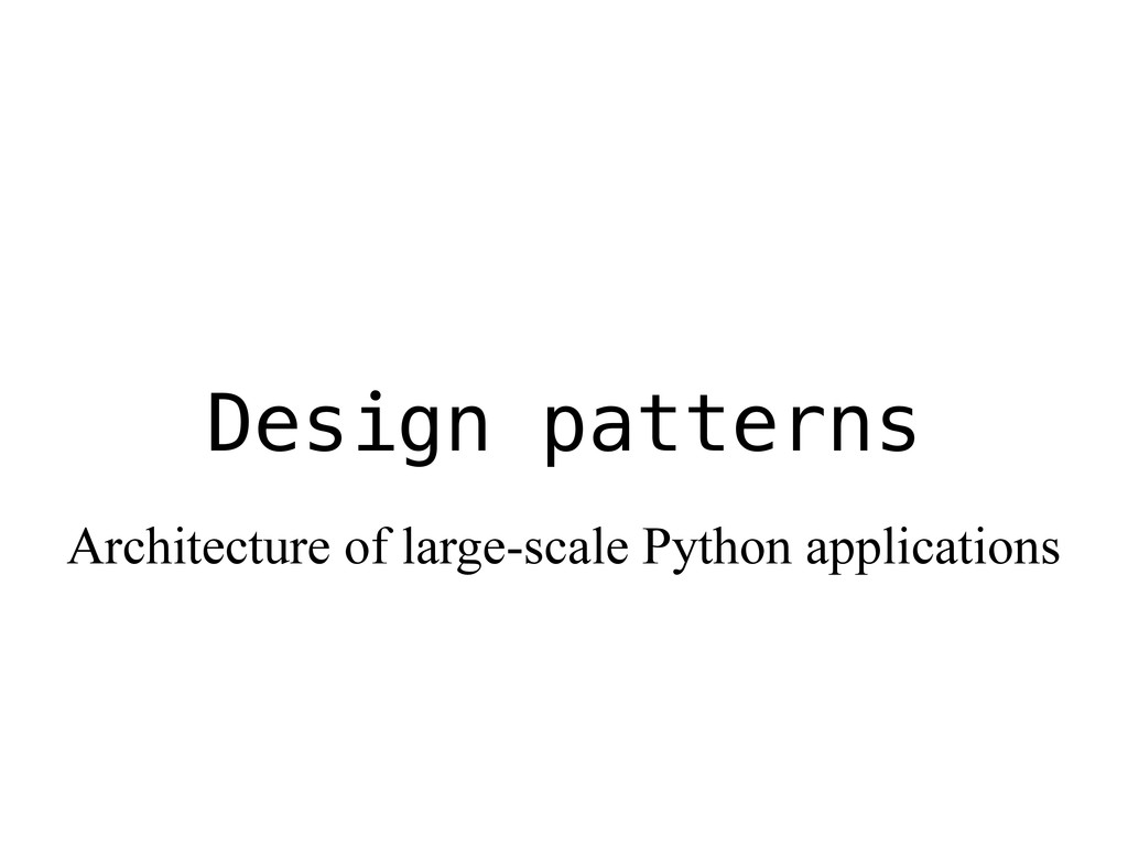 Design patterns Architecture of large-scale Pyt...