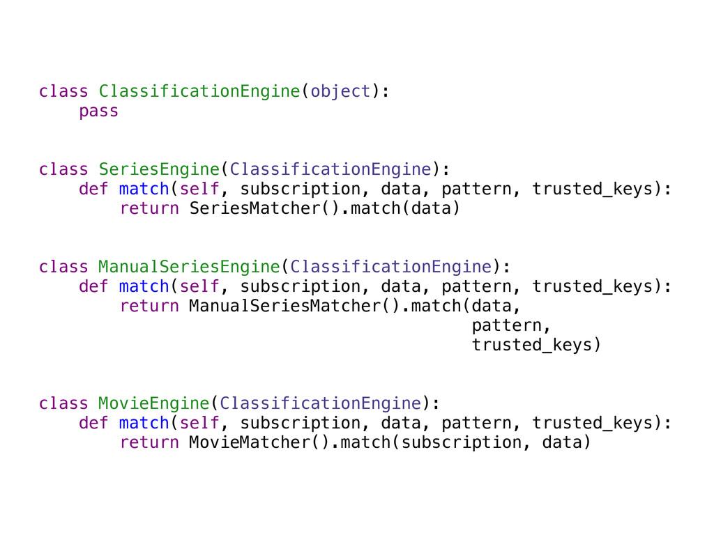 class ClassificationEngine(object): pass class ...
