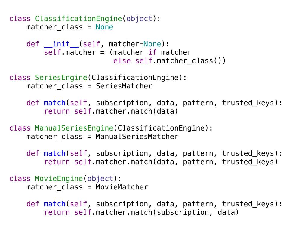 class ClassificationEngine(object): matcher_cla...