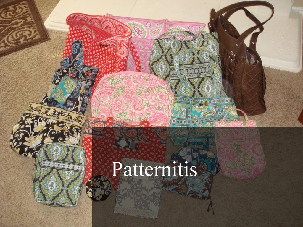 Patternitis